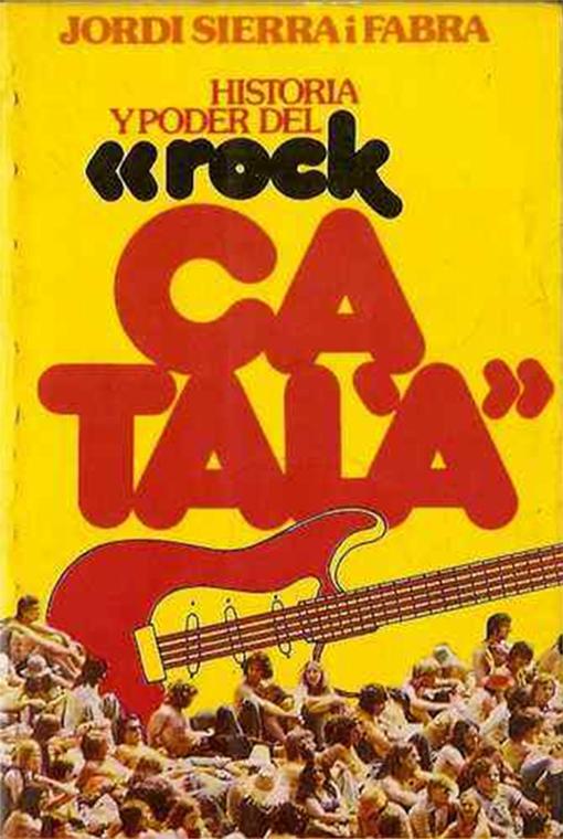Historia y poder del Rock Català edició en castellà 1977